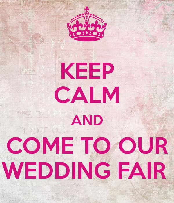 keep-calm-and-come-to-our-wedding-fair